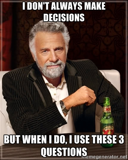 I don't always make decisions